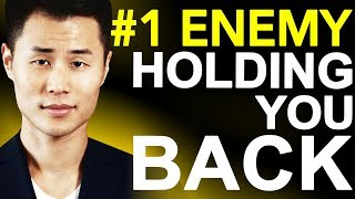 #1 Enemy Holding YOU Back from Success