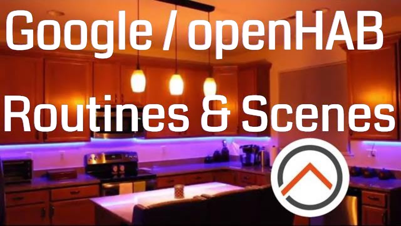 Google Home Routines & openHAB Scenes for home automation – 3