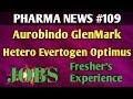PHARMA NEWS#109 Aurobindo Glenmark Hetero Evertogen Optimus Pharma Jobs For fresher&EXP Pharma guide