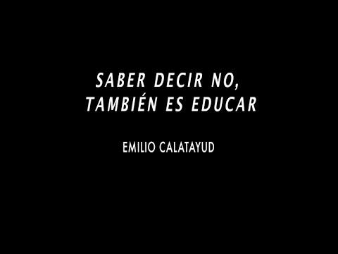 SABER DECIR NO, TAMBIÉN ES EDUCAR. EMILIO CALATAYUD