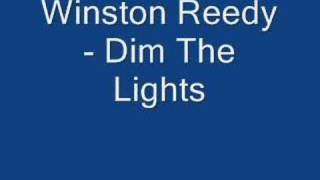 Winston Reedy - Dim The Lights