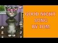 funny Good night videos | Good night sweet dreams song | Song Tom | Tom funny videos | Tom the cat |