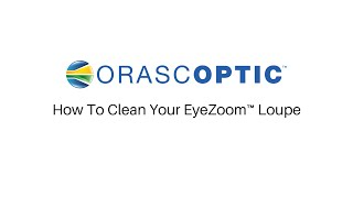 How To Clean Your EyeZoom Loupe