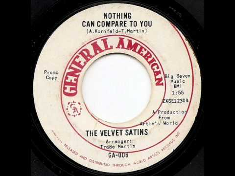 The Velvet Satins Nothing Can Compare To You