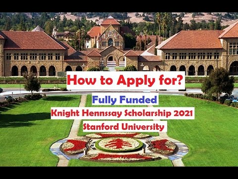 How to Apply for Knight Hennessy Scholarship-  Stanford University  Study in USA