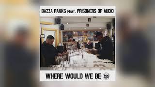 01 Bazza Ranks - Where Would We Be (Original) [Irish Moss Records]