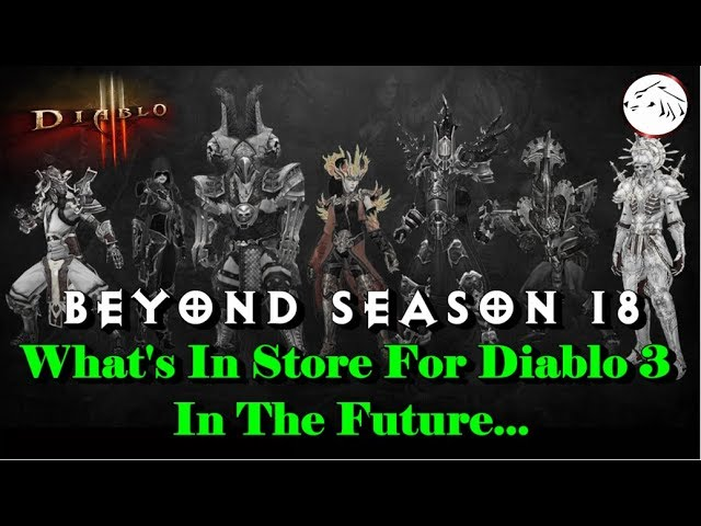 Diablo 3 Beyond Season 18 - What Does The Future Hold For