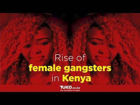 Rise of female gangsters in Kenya