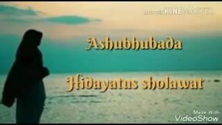 Ashubhubada Hidayatus Sholawat Indah dan Merdu...