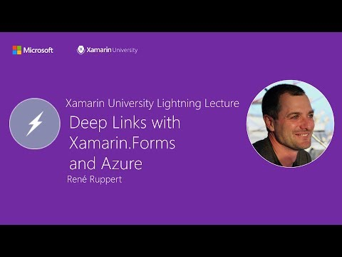 Deep Linking with Xamarin.Forms and Azure - René Ruppert - Xamarin University Lightning Lecture