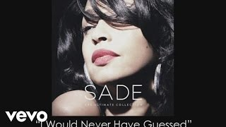 Sade - I Would Never Have Guessed (Audio)