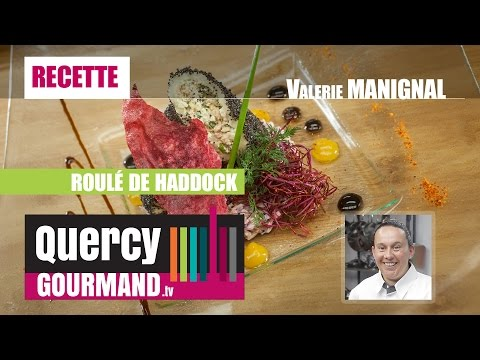 Recette – Roulé de haddock aux fines herbes – quercygourmand.tv
