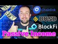How To Make Passive Income With Crypto - ChainLink and Binance Dollar BUSD On BlockFi