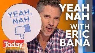 Eric Bana plays 'Yeah, Nah'   TODAY Show Australia