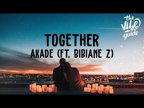 Akade - Together Lyric  ft Bibiane Z