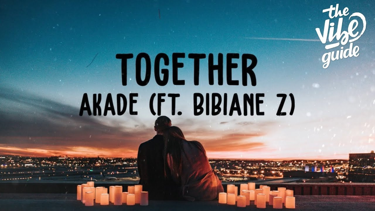 Akade - Together (Lyric Video) ft. Bibiane Z #1