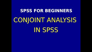 29   Conjoint Analysis in SPSS Part 1