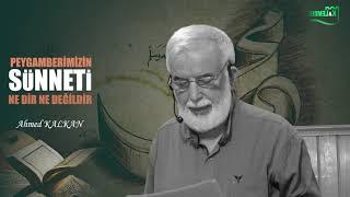 Peygamberimizin Sünneti Ne Dir Ne Değildir - Ahmed KALKAN
