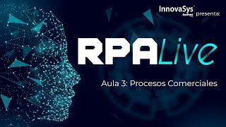 Webinar - RPA Live: Procesos del Sector de Comercio - InnovaSys 10/09/2020