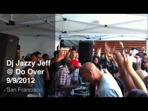 Dj Jazzy Jeff at the Do Over SF 2012 #Do99