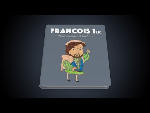 François 1er (2 minutes d'histoire)