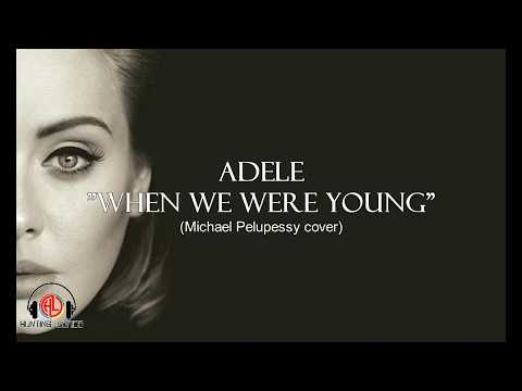 ADELE - WHEN WE WERE YOUNG –  Michael Pelupessy