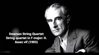 Emerson String Quartet: The complete String quartet in F major (Ravel)