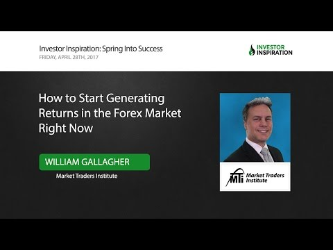 How to Start Generating Returns in the Forex Market Right Now | William Galalgher