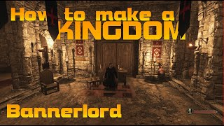 Mount and Blade 2 Bannerlord - How to make a Kingdom Guide