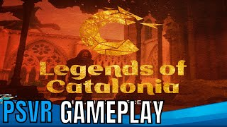 Legends Of Catalonia | PSVR | First Impressions!