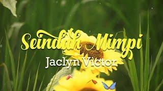 Seindah Mimpi - Jaclyn Victor (LIRIK) YouTube Videos