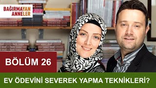 EV ÖDEVİNİ SEVEREK YAPMA TEKNİKLERİ? | Bağırmayan Anneler | Hatice Kübra Tongar | 26. Bölüm HD