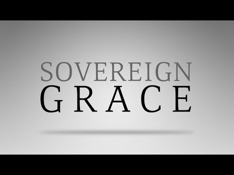 Sovereign Grace Basics