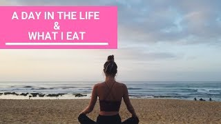 A Day In The Life + What I Eat