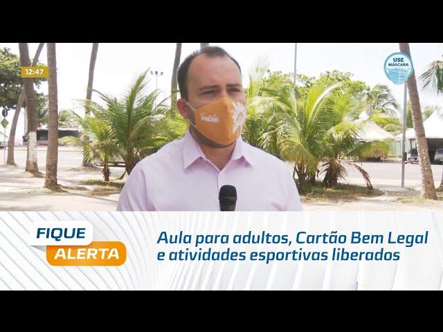Aula para adultos, Cartão Bem Legal e atividades esportivas liberados em Maceió