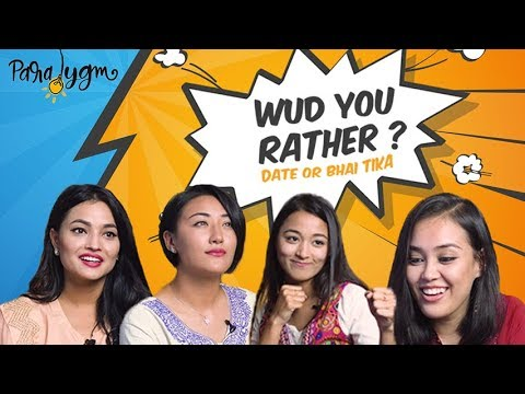 | Would You Rather | Bhai Tika Special |