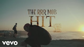 The RRR Mob - Hit (Prod. Laioung) ft. 7Liwa, Inkonnu, LWind