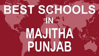 Best Schools in Majitha, Punjab   CBSE, Govt, Private, International