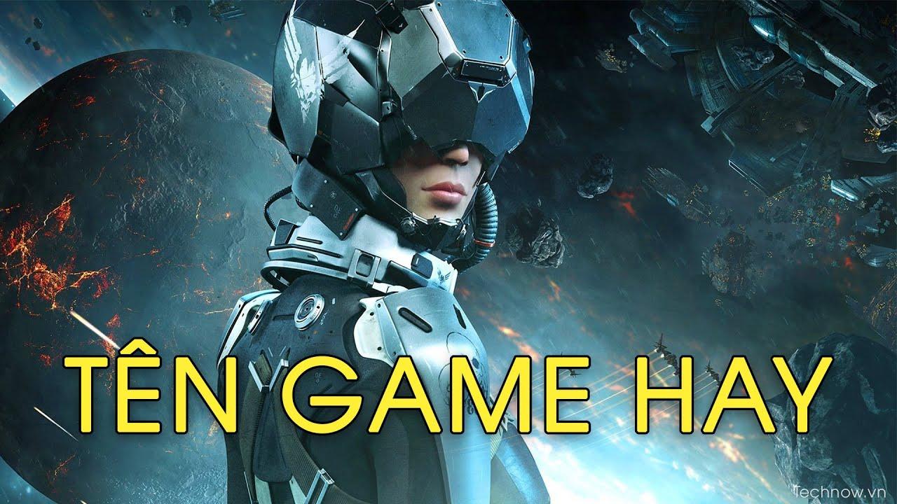 Tên game đẹp nhất, tên game hay ý nghĩa, chất, bựa, ngầu cho pubg, liên quân, rules | Technow.vn