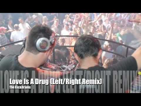 Love Is A Drug (Left/Right Remix) - The Kickdrums