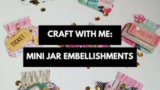 Craft with Me : Mini Mason Jar Embellishments