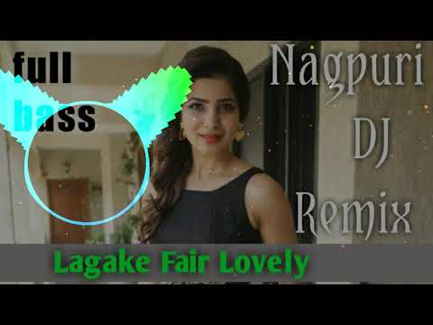 Lagake Fair Lovely - 2018-2019 Nagpuri DJ Remix HD mp3 download