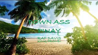 Down Ass Pinay - Raf Davis ft. King Promdi | #Summer Vibes