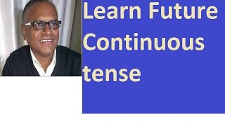 Learn Future Continuous Tense!  Future Continuous Tense By An Indian Teacher!