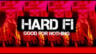 Hard-Fi - Good For Nothing OUT NOW!