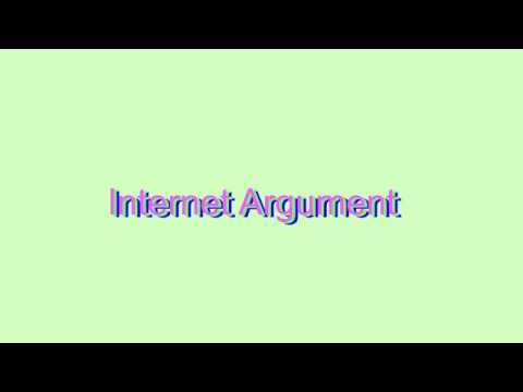 How to Pronounce Internet Argument (Urban Slang Word)
