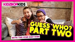 Guess Who With The KIDZ BOP Kids - Part 2