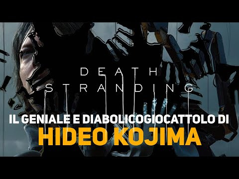 Death Stranding   Il Geniale E Diabolico Giocattolo Di Hideo Kojima