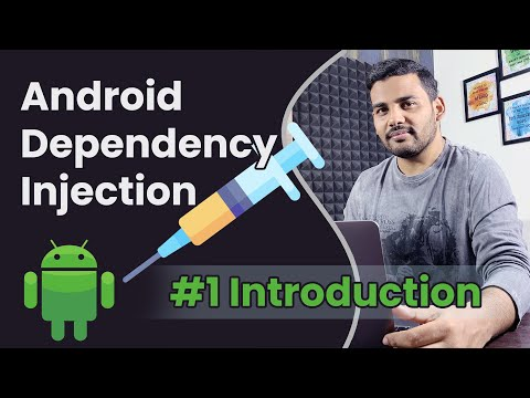 Android Dependency Injection - Introduction