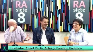 Semanario Prog. 05  Invitado: Angel Cerlo, Actor y Creador Escénico